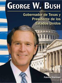 George W. Bush: Gobernador de Texas y Presidente de los Estados Unidos