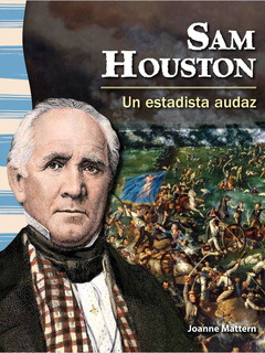 Sam Houston: Un estadista audaz