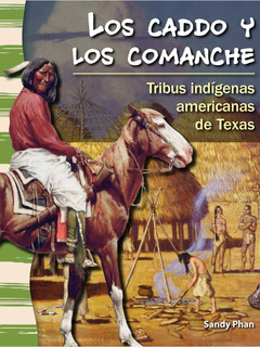 Los caddo y los comanche: Tribus indígenas americanas de Texas