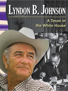 Lyndon B. Johnson: A Texan in the White House