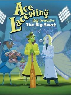 Ace Lacewing: The Big Swat