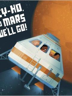 Hey-Ho to Mars We'll Go