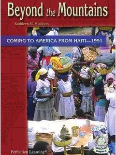 Beyond the Mountains: Coming to America from Haiti--1991