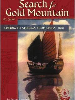 Search for Gold Mountain: Coming to America from China--1850