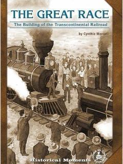 The Great Race: The Building of the Transcontinental Railroad