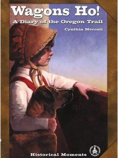 Wagons Ho! A Diary of the Oregon Trail