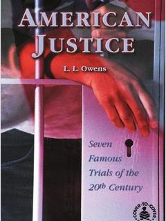 American Justice: Seven Famous Trials of the 20th Century