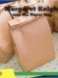 Margaret Knight and the Paper Bag