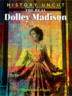 The Real Dolley Madison