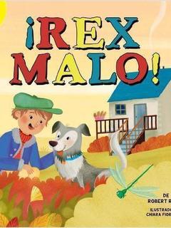 ¡Rex malo!