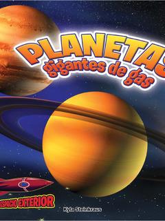 Planetas gigantes de gas: Júpiter, Saturno, Urano, y Neptuno