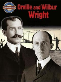 Orville and Wilbur Wright: Pioneers of the Age of Flight