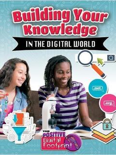 Building Your Knowledge in the Digital World