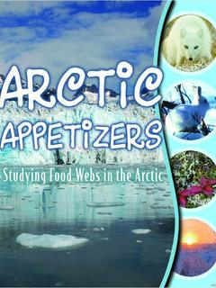 Arctic Appetizers: Studying Food Webs in the Arctic