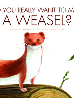 Do You Really Want to Meet a Weasel?