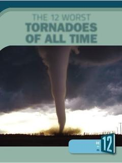 The 12 Worst Tornadoes of All Time