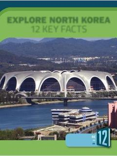 Explore North Korea: 12 Key Facts