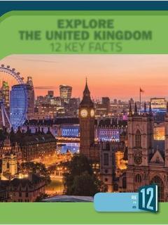 Explore the United Kingdom: 12 Key Facts