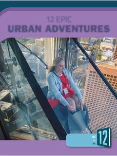 12 Epic Urban Adventures