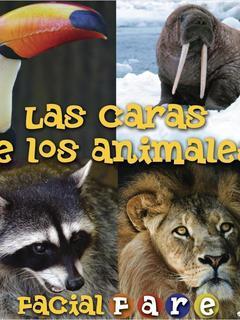 Las caras de los animales/Facial Fare