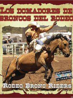 Los domadores de broncos del rodeo/Rodeo Bronc Riders
