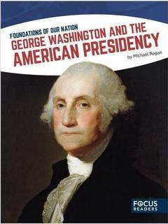 George Washington and the American Presidency