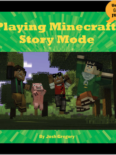 Playing Minecraft: Story Mode
