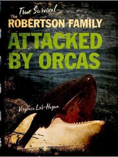 The Robertson Family: Attacked by Orcas
