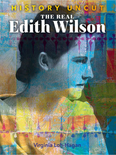 The Real Edith Wilson