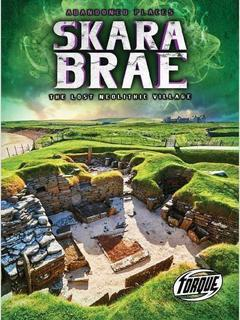 Skara Brae: The Lost Neolithic Village