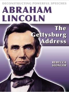 Abraham Lincoln: The Gettysburg Address