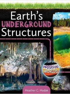 Earth's Underground Structures