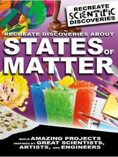 Recreate Discoveries About States of Matter