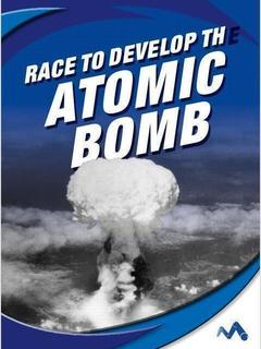 Race to Develop the Atomic Bomb