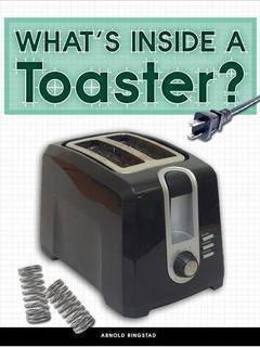 What's Inside a Toaster?