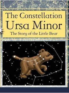 The Constellation Ursa Minor: The Story of the Little Bear