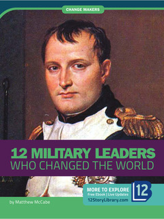12 Military Leaders Who Changed the World