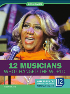 12 Musicians Who Changed the World