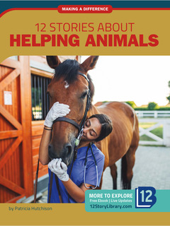 12 Stories about Helping Animals