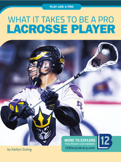 What It Takes to Be a Pro Lacrosse Player
