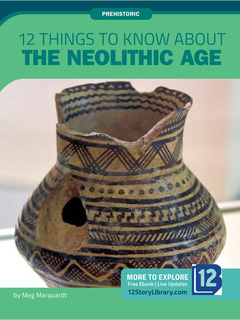 12 Things to Know about the Neolithic Age
