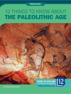 12 Things to Know about the Paleolithic Age