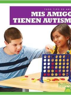 Mis amigos tienen autismo