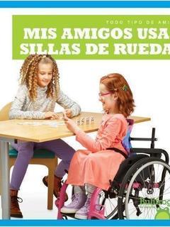 Mis amigos usan sillas de ruedas