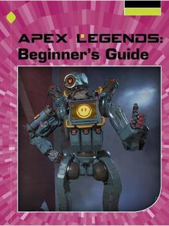 Apex Legends: Beginner's Guide