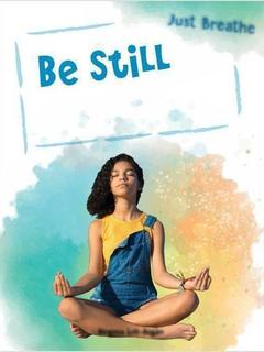 Be Still: Practicing Meditation