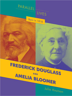 Born in 1818: Frederick Douglass and Amelia Bloomer