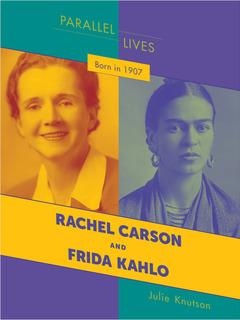 Born in 1907: Rachel Carson and Frida Kahlo