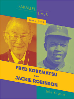 Born in 1919: Fred Korematsu and Jackie Robinson