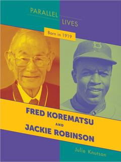 Born in 1919: Fred Korematsu and Jackie Robinson
